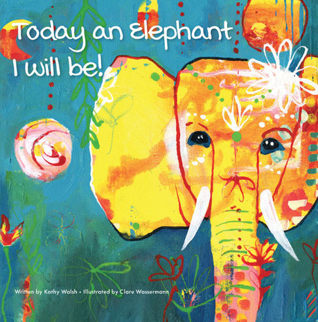 Today an Elephant I Will Be