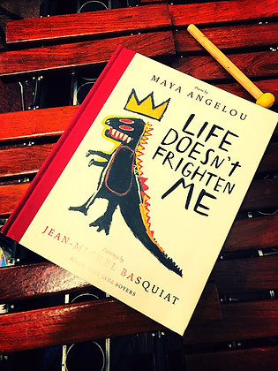 Life Doesn't Frighten Me 25th Edition, Maya Angelou+Jean Michel Basquiat