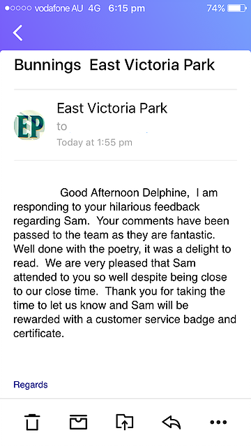 Feedback from Bunnings boss located at the East Victoria Park store in Perth, Western Australia which earned Sam a service award and badge for customer service
