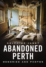 Abandoned Perth by Delphine Jamet
