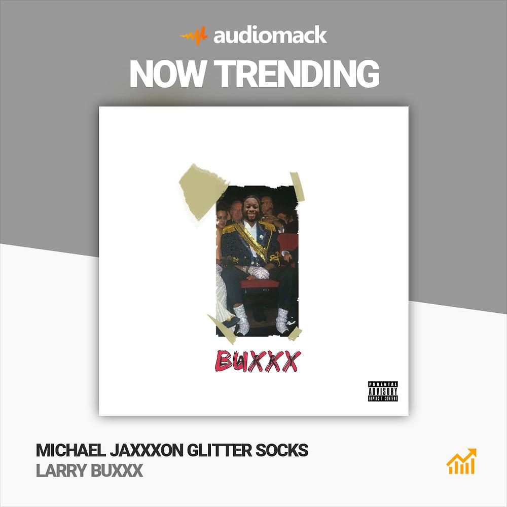 LARRY BUXXX - Michael Jaxxxon Glitter Socks, now trending on audiomack