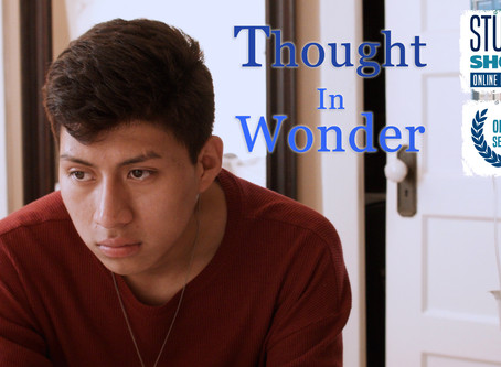 """""""Thought in Wonder"""" World Premiere @ Student Shorts Film Festival"""