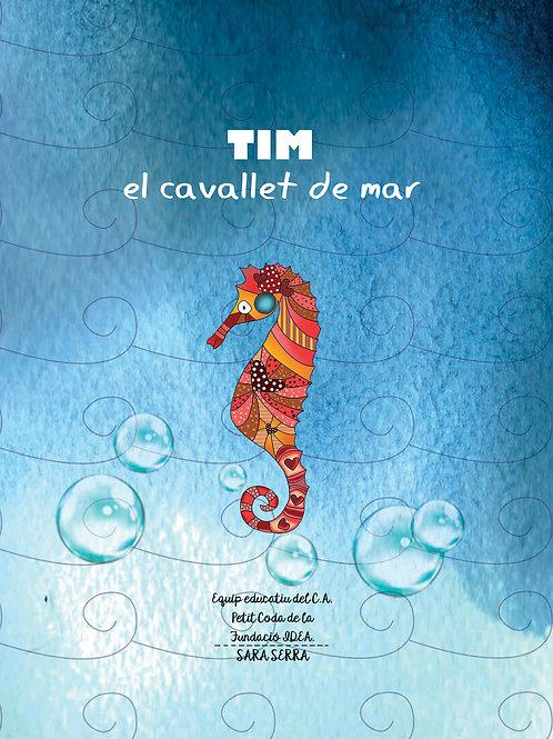 TIM, EL CAVALLET DE MAR