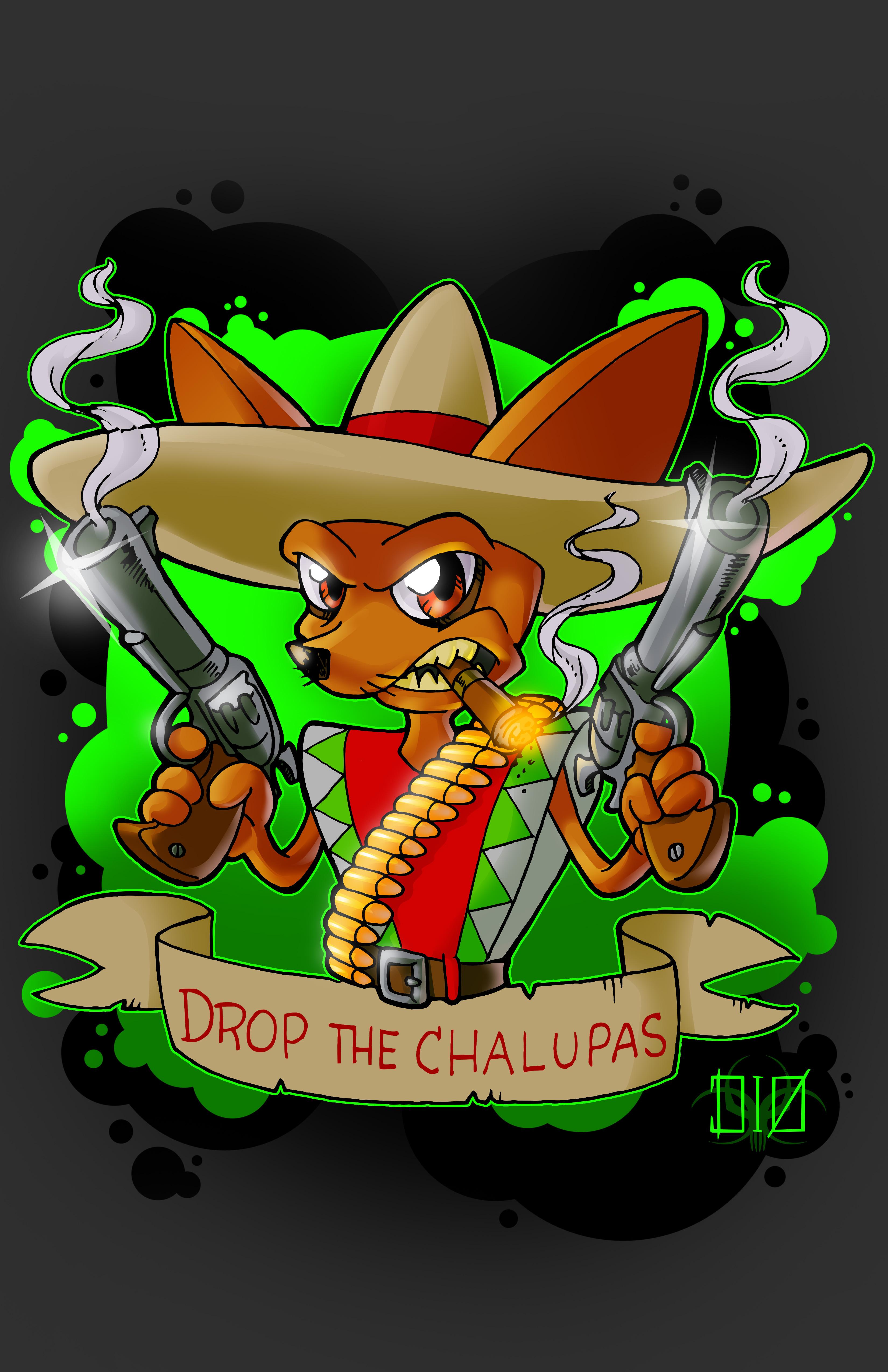 Drop the Chalupas