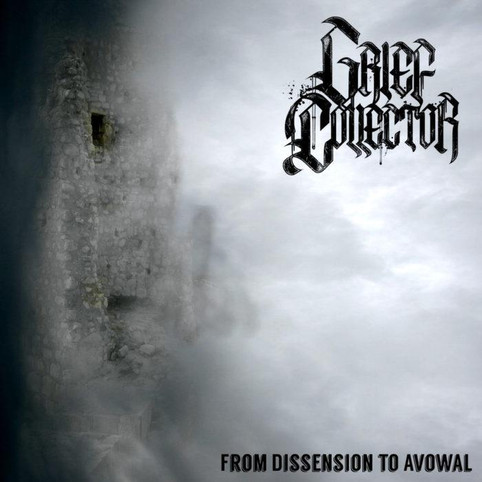 """Grief  Collector - From Dissension to Avowal"""""""