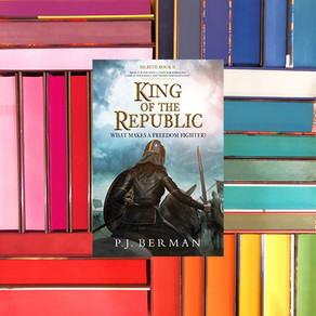 King of the Republic: What Makes a Freedom Fighter? by P.J. Berman