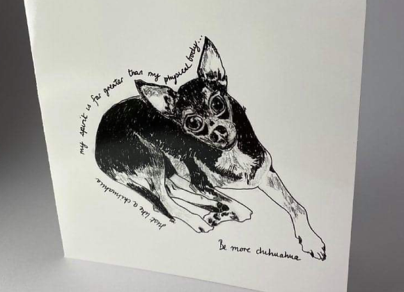 Chihuahua Lovers Card, Be More Chihuahua Greeting Card