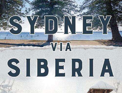 SYDNEY VIA SIBERIA - a book by Inara Strungs