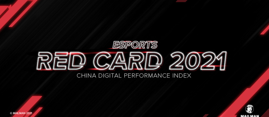 Esports Red Card 2021: China Digital Performance Index