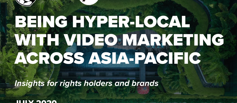 BEING HYPER-LOCAL WITH VIDEO MARKETING ACROSS ASIA-PACIFIC