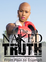 The Naked Truth: From Pain to Triumph by Latisha B. Russell