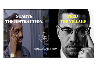Starve The Distraction To Feed The Village.
