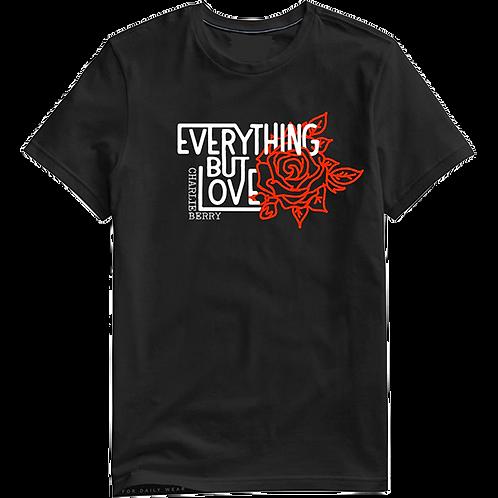 """Everything but Love"" Black T-Shirt"