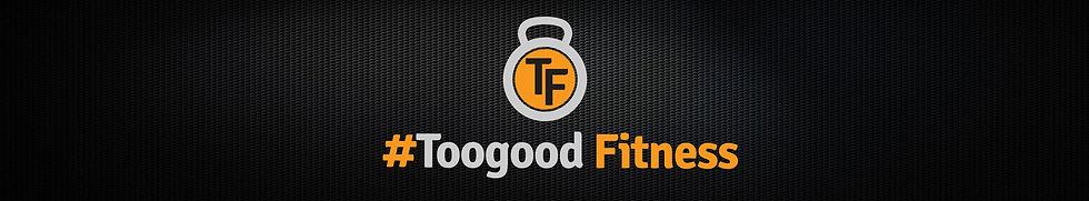 TooGood_Fitness_Header.jpg