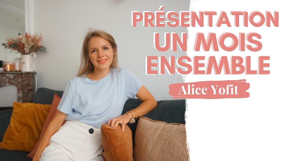 Présentation UN MOIS ENSEMBLE Alice Yofit