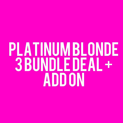 Platinum Blonde 3 Bundle deal + Add on