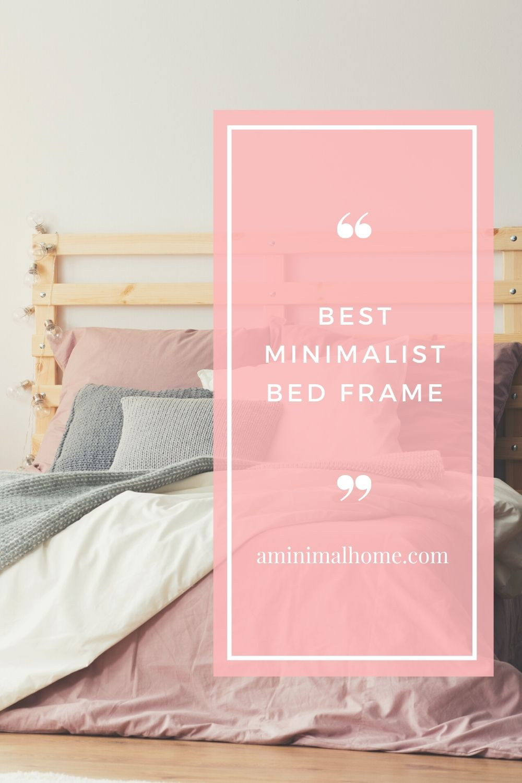 best minimalist bed frames