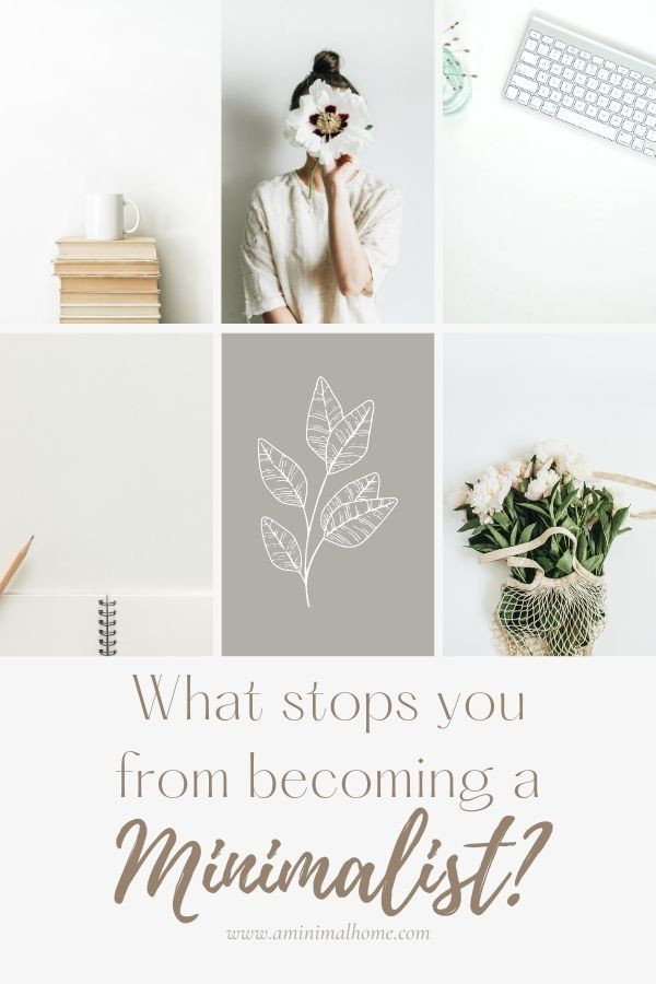 what stops you from becoming a minimalist