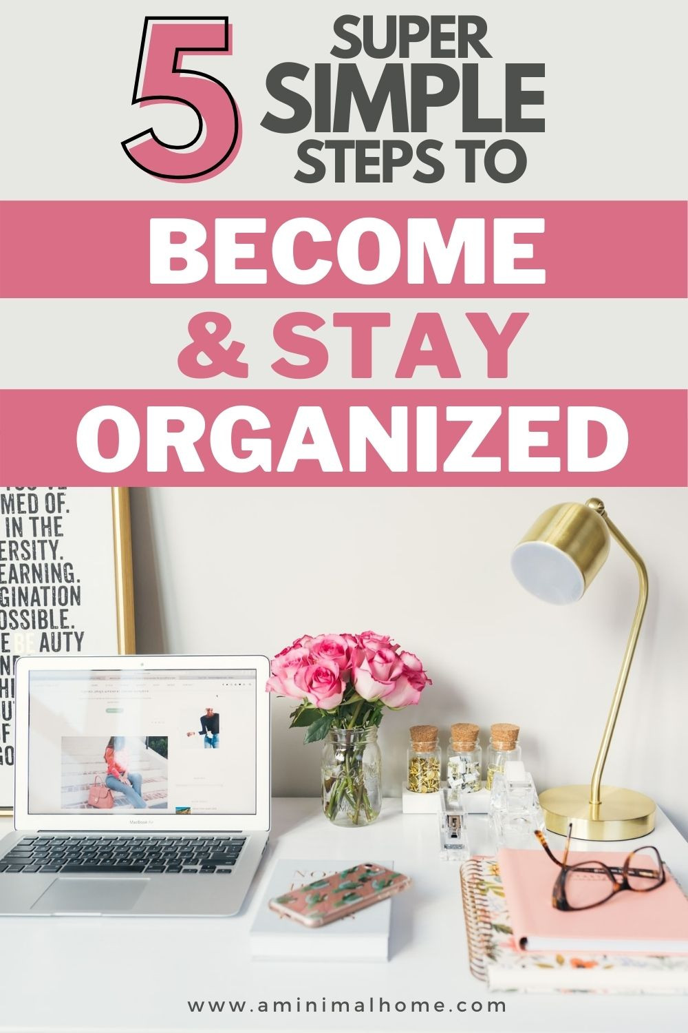 five super simple steps to become and stay organized