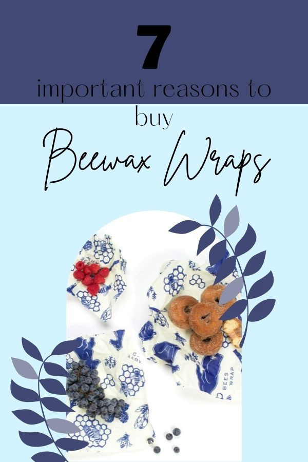 7 important reasons to buy beewax wraps