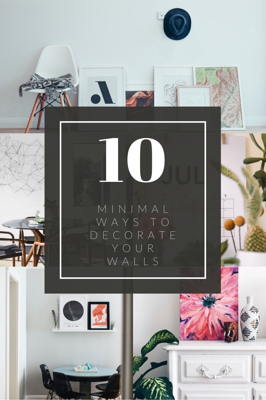 10 minimalist ways to decorate your walls