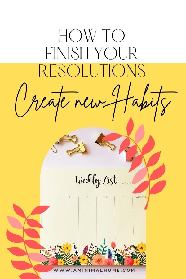 HOW TO FINISH YOUR RESOLUTIONS CREATE NEW HABITS