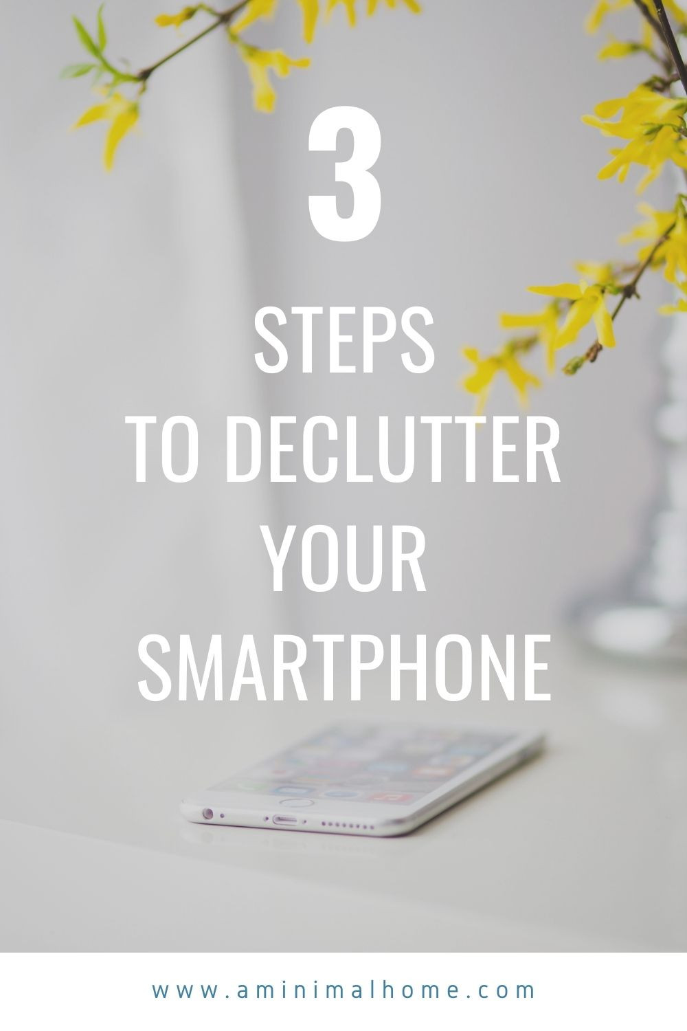3 steps to declutter your phone