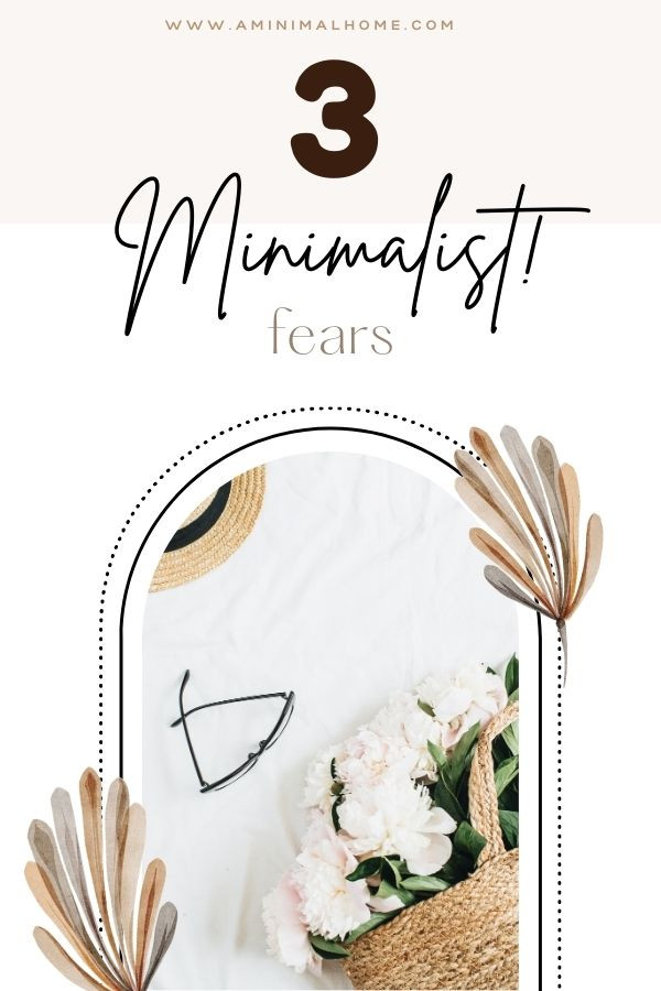 3 common minimalist fears