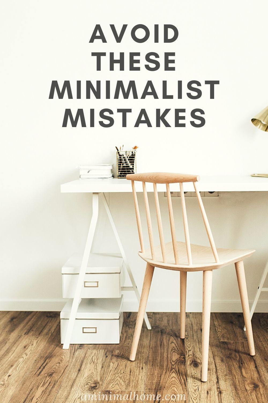 8 minimalist mistakes to avoid