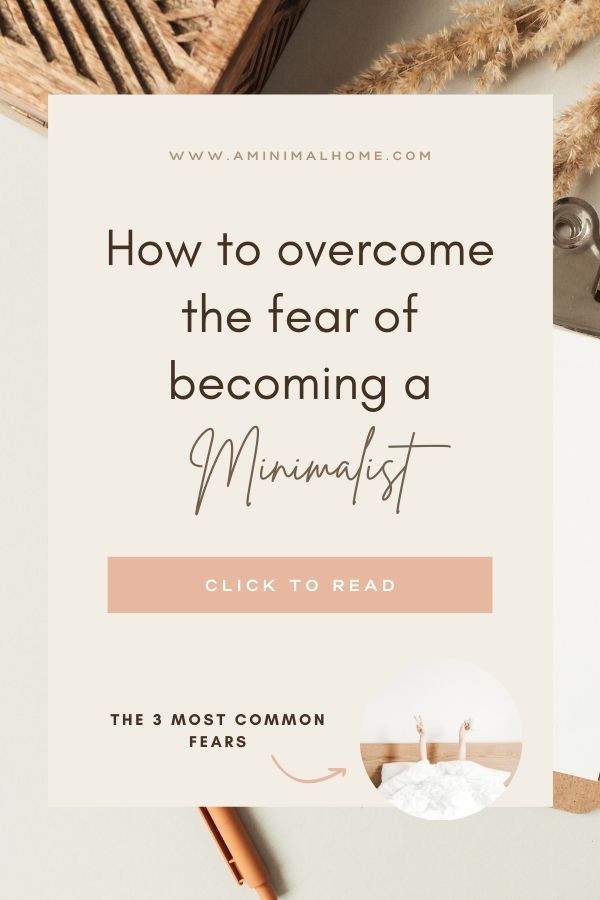 how to overcome the fear of becoming a minimalist
