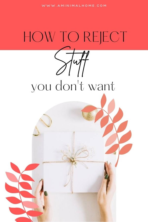how to reject stuff you dont want