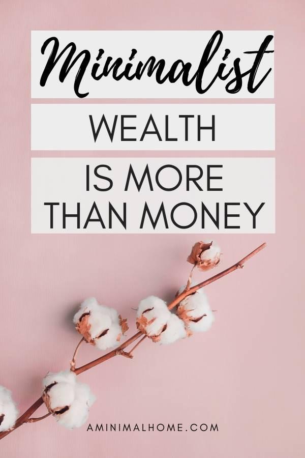 minimalist wealth is more than money