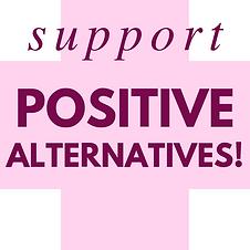 Support Positive Alternatives 2.png