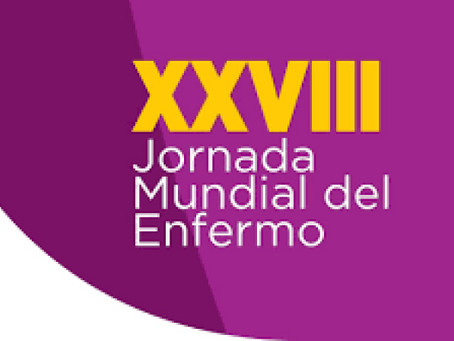 MENSAJE DEL SANTO PADRE FRANCISCO PARA LA XXVIII JORNADA MUNDIAL DEL ENFERMO