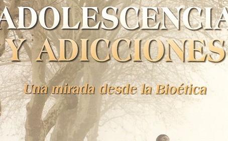 Adolescencia y Adicciones: Una mirada desde la bioética Autor: Dra. Raquel Bolton