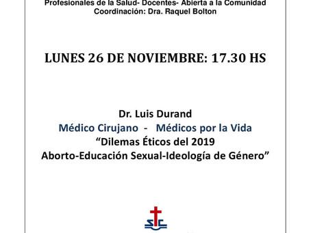 Dilemas Éticos del 2019 Aborto-Educación Sexual-Ideología de Género. Dr. Luis Durand