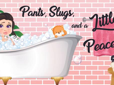 Pants, Slugs and a Little Peace