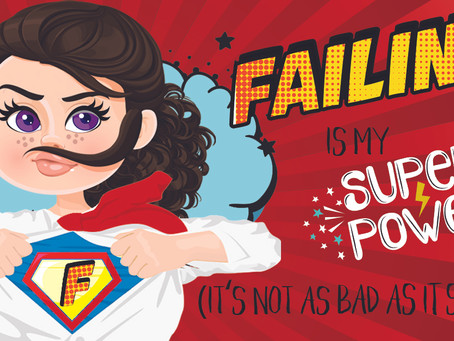 Failure Is My Super Power