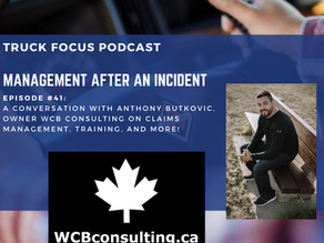 Truck Focus Podcast - Ep #41 - Management After An Incident w/ Anthony Butkovic WCB Consulting