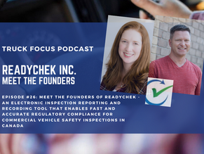 Truck Focus Podcast - Ep #26 - ReadyChek Inc. - Electronic Inspections Solution