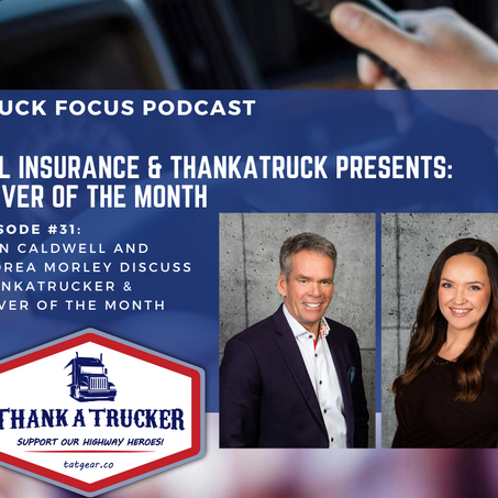 Truck Focus Podcast - Episode #31 Driver of the Month - with NAL Insurance & ThankATrucker