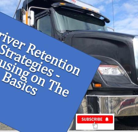 Driver Retention Strategies - Focusing on The Basics