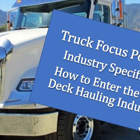 Industry Specifics - How to Enter the Flat Deck Hauling Sector in Transportation