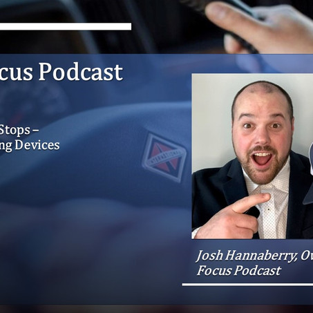 Truck Focus Podcast - Episode #24 - When The Clock Stops - Electronic Logging Devices