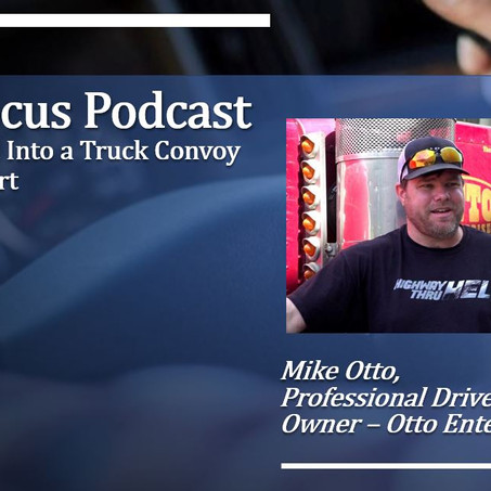 Truck Focus Podcast - Special Edition - Mike Otto - An Idea Turned Into a Truck Convo