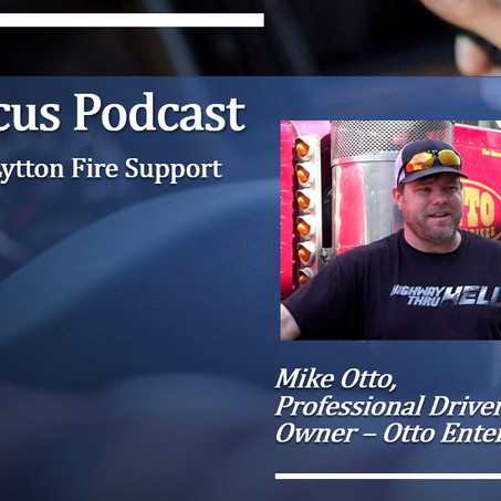 Truck Focus Podcast - Special Edition - Mike Otto Helping Those In Need - Lytton BC Fire