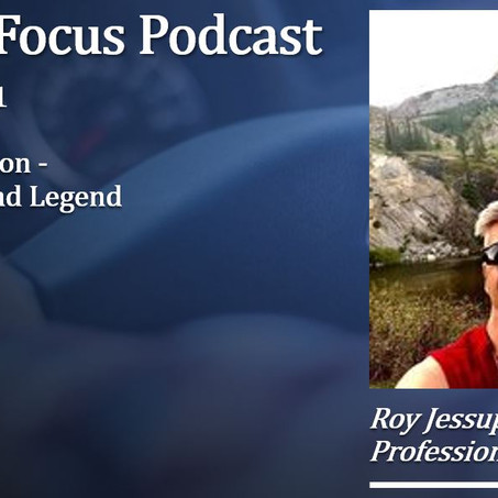 Truck Focus Podcast - Episode #21 - Special Edition - Roy Jessup Over the Road Legend