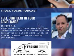 Truck Focus Podcast - Ep #42 - Feel Confident In Your Compliance w/ Trevor Nettleton