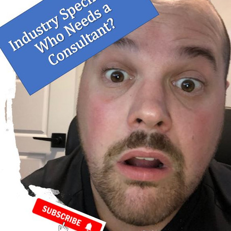 Industry Specifics - Who Needs a Consultant
