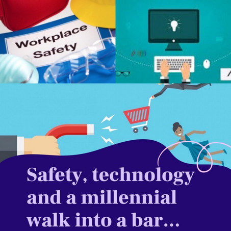 Safety, Technology and a Millennial Walk into a Bar…